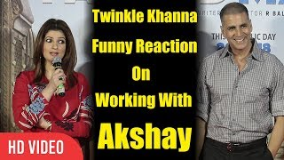 Twinkle Khanna Funny Reaction On Working With Akshay Kumar   Aaj Se Teri   Padman