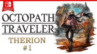 OCTOPATH TRAVELER | Therion el ladrón #1| Gameplay español