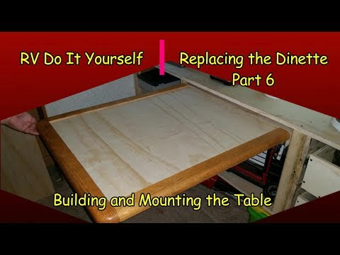 RV DIY   Replacing the Dinette Part 6   Building and Mounting the Table