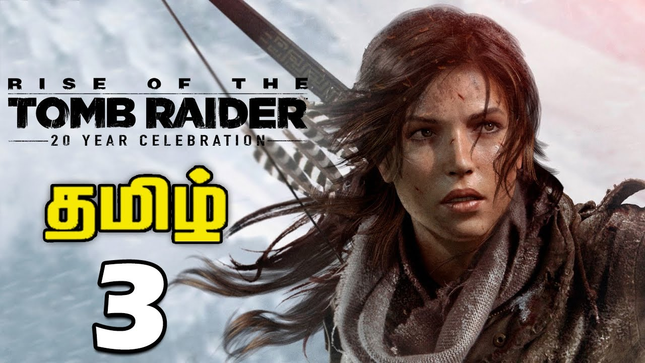 Tomb Raider Tamil Gameplay Commentary 3 Rise Of The Tomb Raider
