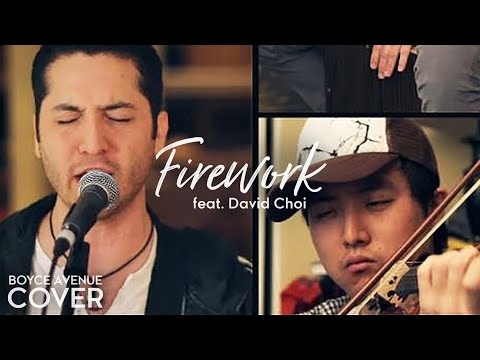 Firework  Katy Perry Boyce Avenue  ft David Choi on violin on  & Apple