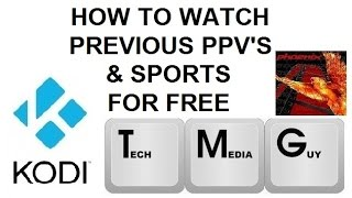 how-to-watch-previous-pay-per-views-and-events-for-free-in-kodi-xbmc