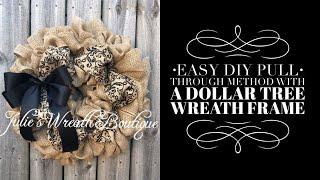 EASY DIY Burlap Wreath / Dollar Tree Wreath Frame Tutorial