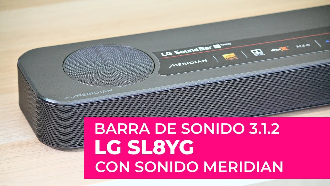 Barra de sonido LG SL8YG Meridian con DOLBY ATMOS