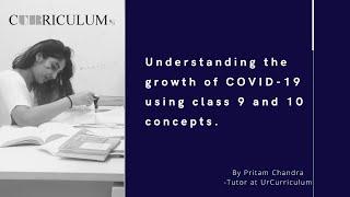 Understanding COVID-19 Growth Through School Mathematics | UrCurriculum | Online Classes