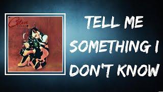 Celeste - Tell Me Something I Don't Know (Lyrics)