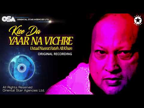 Kise Da Yaar Na Vichre | Ustad Nusrat Fateh Ali Khan | Official Version | OSA Worldwide