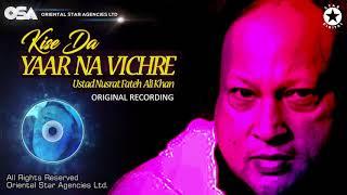 Kise Da Yaar Na Vichre | Ustad Nusrat Fateh Ali Khan | Official Version | OSA Worldwide