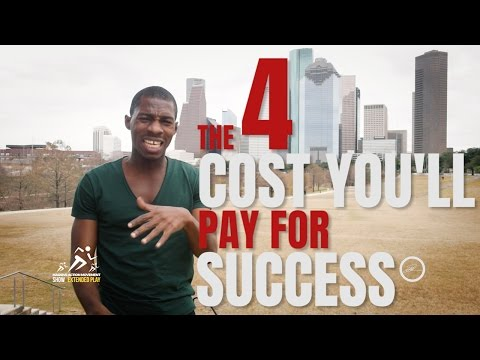 The 4 COST You Must Pay For Success!