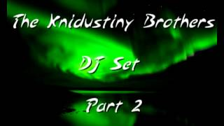 The knidustiny Brothers Dj Set Part 2