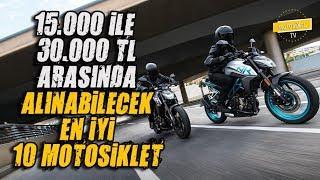 15.000 TL ile 30.000 TL Arasında alınabilecek 10 Motosiklet