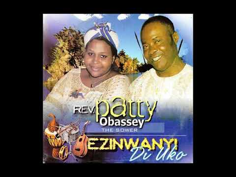 Patty Obasi - Ezinwa Diko - Nigerian Gospel Music - FULL ALBUM