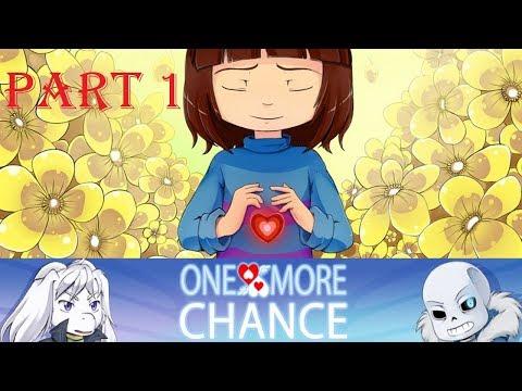 ONE MORE CHANCE Part 1【 Undertale Comic Dub 】