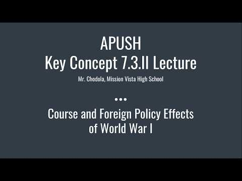 APUSH P73 Key Concept 7.3.II: Course and Foreign Policy Effects of World War I