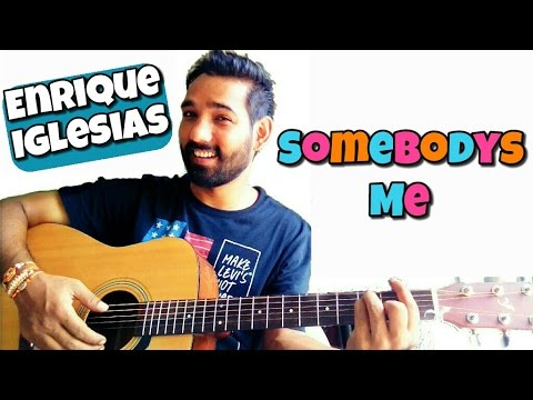 Somebodys Me Guitar Lesson - Enrique Iglesias