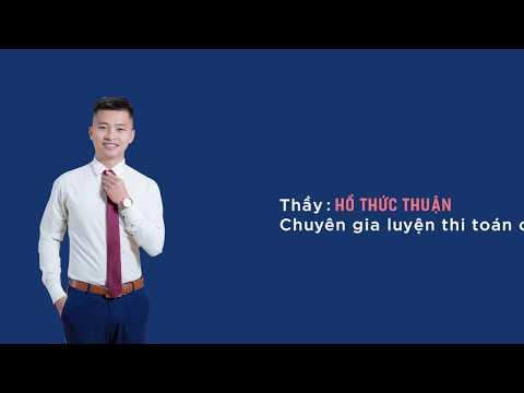 Thầy Hồ Thức Thuận – Hướng dẫn học và luyện thi đại học Cùng CC thần tốc luyện đề 2020