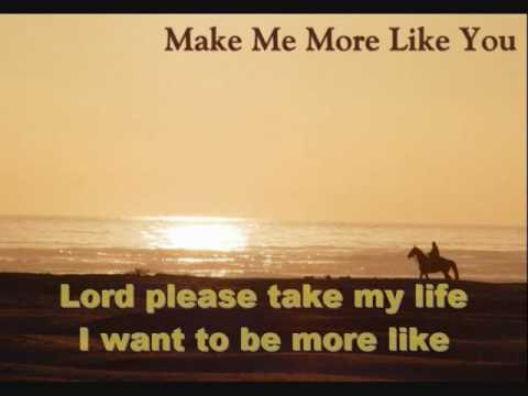Make Me More Like You - Todd Carter Koeppen
