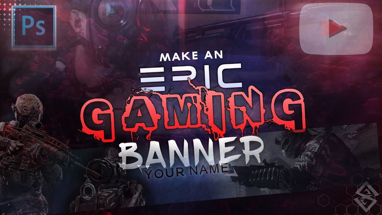Tutorial How To Make An Epic Gaming Youtube Banner Channelart On Photoshop Cc Cs6 2016 2017 Youtube