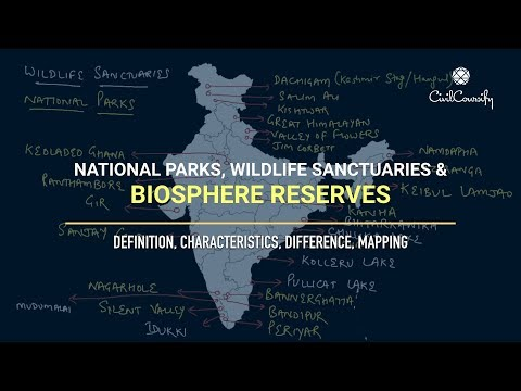 BIOSPHERE RESERVES, NATIONAL PARKS, WILDLIFE SANCTUARY || Definition, Characteristics, Mapping