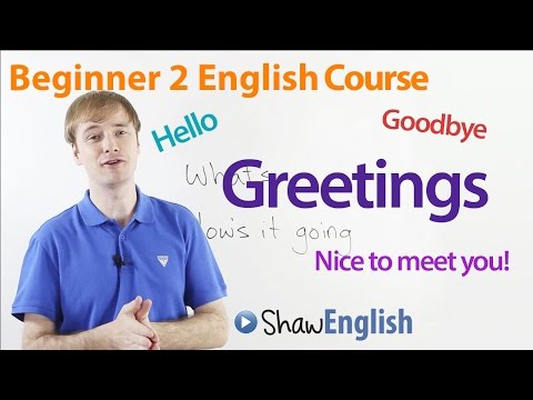 Beginner 2 English Course: Greetings and Goodbyes