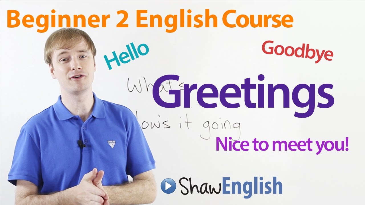 Beginner 2 English Course Greetings And Goodbyes Youtube