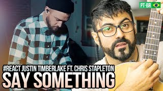 REAGINDO a Justin Timberlake - Say Something (Official Video) ft. Chris Stapleton