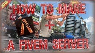 Make a FiveM Server! (2018)