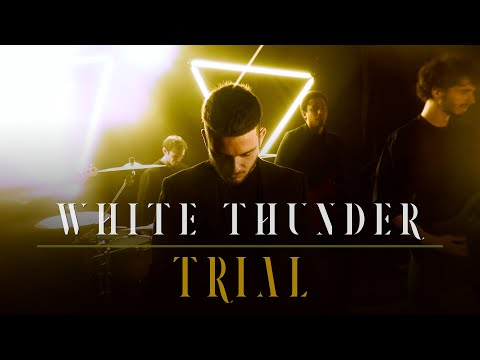 White Thunder - Trial (Official Video)