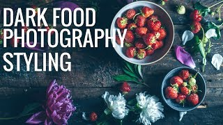 Dark & Moody Food Photography - Behind the scenes styling
