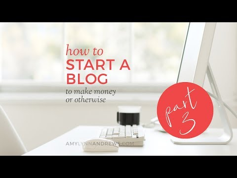 How to Start a Blog: Customize Your Design (3/3)