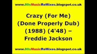 Crazy (For Me) (The Done Properly Dub) - Freddie Jackson