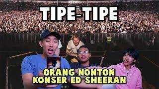 TIPE-TIPE ORANG NONTON KONSER ED SHEERAN!