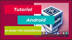 Tutorial   Android 7/8  auf PC / Computer installieren und verwenden   Android x86 Project   DEUTSCH