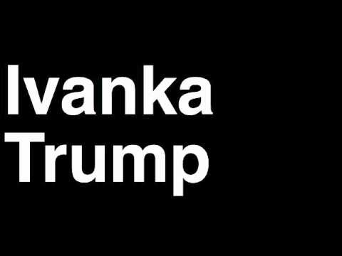How to Pronounce Ivanka Trump Collection Interview Wedding Shoes Baby Jewelry Rings Earrings