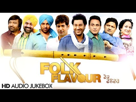Folk Flavour | Full Album | New Punjabi Songs 2015 | Latest Punjabi Songs 2015