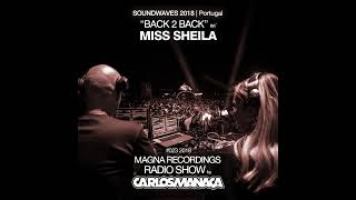 Magna Recordings Radio Show by Carlos Manaça | Live at Soundwaves | Back 2 Back w/ Miss Sheila