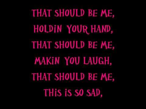 That Should Be Me w/Lyrics