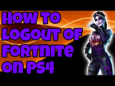 How To Logout Of Fortnite On Ps4