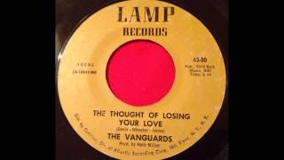 THE VANGUARDS...THE THOUGHT OF LOSING YOUR LOVE