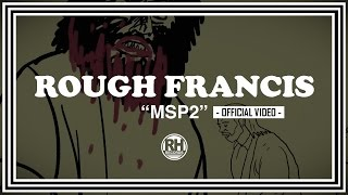 Rough Francis - MSP2 (Official Video) - Riot House Records