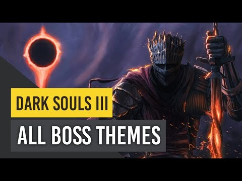 Dark Souls 3: All Boss Themes - Complete OST