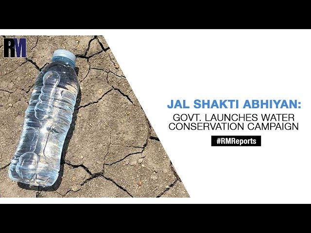 Jal Shakti Abhiyan: Govt launches water conservation campaign | Weekly News RoundUp | RealtyMyths