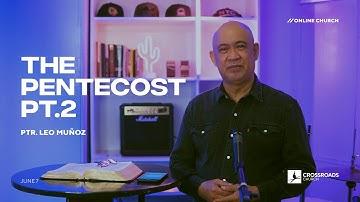 The Pentecost Pt. 2 - Ptr. Leo Muñoz - June 07 // Crossroads Church Online Service