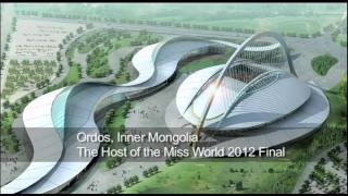 Miss World 2012 will be in Ordos, Inner Mongolia China