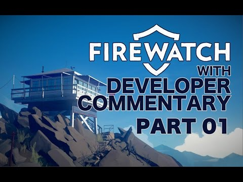01 Firewatch With Developer Commentary