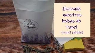 Cómo hacer bolsas de papel soluble para envasar jabones, flores y más