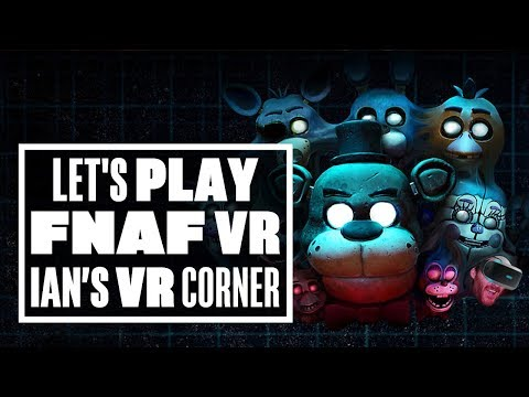 Ian gets spooked by Five Nights at Freddy's VR: Help Wanted
