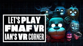 Five Nights At Freddy's: Help Wanted VR gameplay - Ian's VR Corner LIVE (Let's Play FNAF VR)