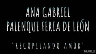 Ana Gabriel en el Palenque Feria León (Vídeo resumen) (01/02/17)