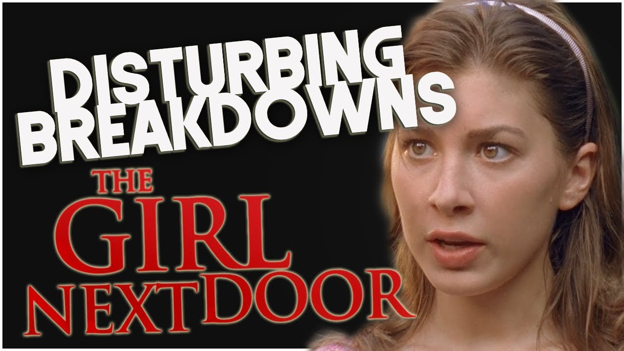 The Girl Next Door 2007 Disturbing Breakdown